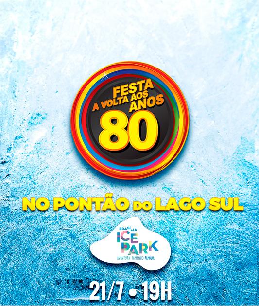 FESTA A VOLTA AOS ANOS 80