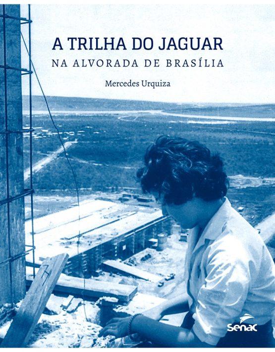 LIVRO | A TRILHA DO JAGUAR - NA ALVORADA DE BRASÍLIA